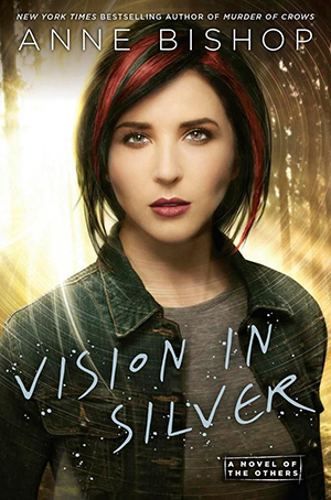 [ARC Review] Vision in Silver by Anne Bishop