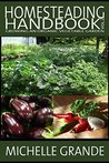 Homesteading Handbook vol. 2: Growing an Organic Vegetable Garden (Homesteading Handbooks)