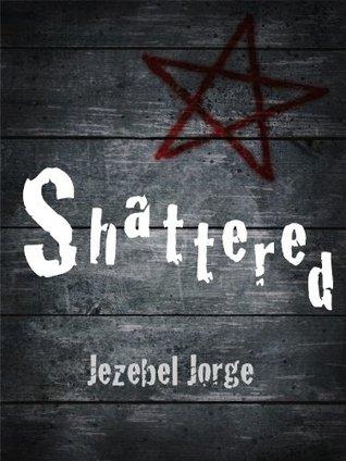 Shattered Jezebel Jorge