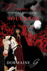 Madame Lilly, Voodoo Priestess: Soulless (Madame Lilly, Voodoo Priestess, #2)