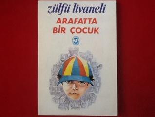 Arafatta Bir Çocuk  by  Zülfü Livaneli