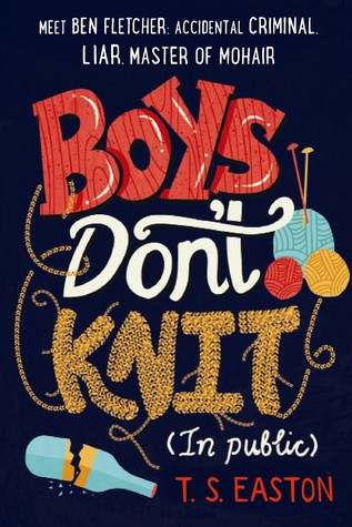 boys don't knit (in public) by t.s. easton