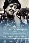 Eye on the Struggle: Ethel Payne, the First Lady of the Black Press