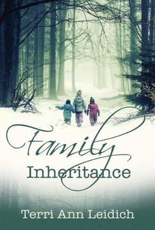 Family Inheritance by Terri Ann Leidich