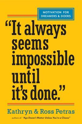 It Always Seems Impossible Until It's Done by Kathryn Petras and Ross Petras thumbnail