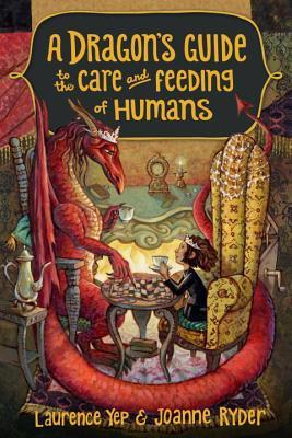 a dragon's guide to feeding and care of humans by joanne ryder and laurence yep