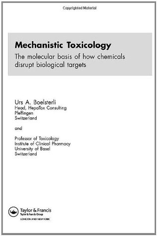 Mechanistic Toxicology: The Molecular Basis of How Chemicals Disrupt Biological Targets Richard A. Barrios