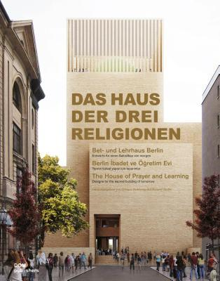 The House of Prayer and Learning: Designs for the Sacred Building of Tomorrow  by  Gregor Hohberg