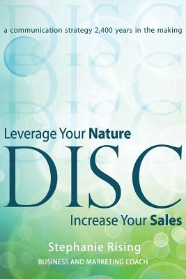 Disc: Leverage Your Nature Increase Your Sales Stephanie Rising