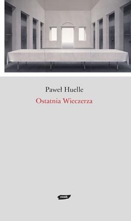 Ostatnia wieczerza  by  Paweł Huelle