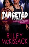 Targeted to Kill (Men of the Badge, #1)