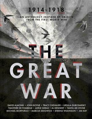 The Great War: An Anthology Inspired by Objects from the First World War