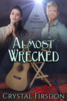 Almost Wrecked (The Song Wreckers #1)