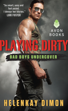 Tour: Review/Giveaway – Playing Dirty (Bad Boys Undercover #1) by HelenKay Dimon