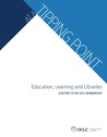 At the Tipping Point: Education, Learning and Libraries
