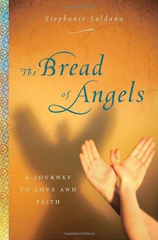 The Bread of Angels: A Memoir of Love and Faith (2009)