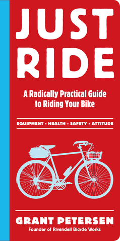 Buy Just Ride: A Radically Practical Guide to Riding Your Bike
