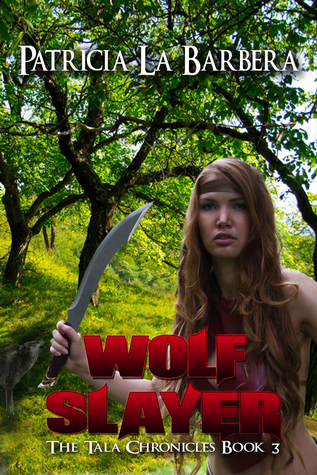 Wolf Slayer (The Tala Chronicles, #3)
