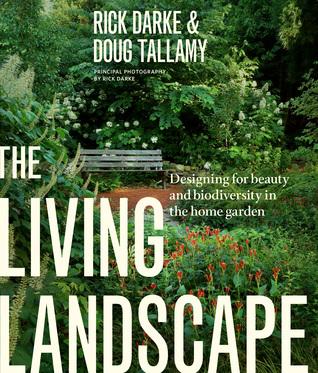 The Living Landscape by Rick Darke & Doug Tallamy