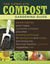 The Complete Compost Gardening Guide: Banner Batches, Grow Heaps, Comforter Compost, and Other Amazing Techniques for Saving Time and Money, and Producing the Most Flavorful, Nutritious Vegetables Ever