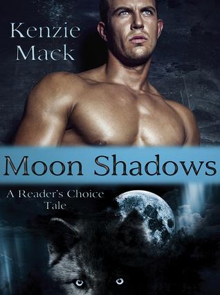 Moon Shadows ~ A Readers Choice Tale (Moon, #1)  by  Kenzie Mack