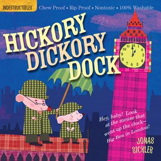 Indestructibles: Hickory Dickory Dock Jonas Sickler