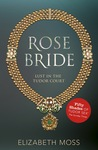 Rose Bride (Lust in the Tudor Court, #3)