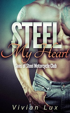 Steel My Heart (Motorcycle Club Romance)