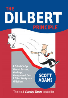 The Dilbert Principle : A Cubicle's-Eye View of Bosses, Meetings, Management Fads & Other Workplace Afflictions (Scott Adams)