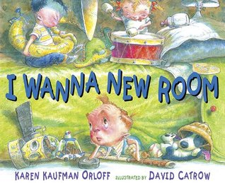 I Want A New Room By Karen Orloff