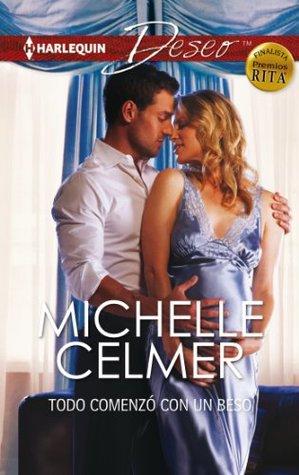 Todo comenzó con un beso  by  Michelle Celmer
