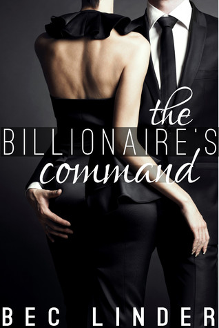 The Billionaire's Command by Bec  Linder