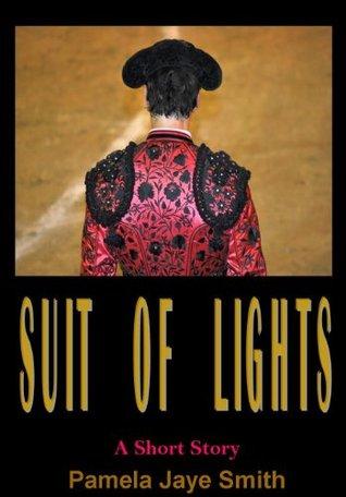 Suit of Lights  by  Pamela Jaye Smith