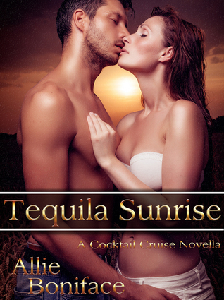 Tequila Sunrise (Cocktail Cruise, #1)