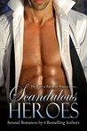 Scandalous Heroes Box Set: Sensual Romance