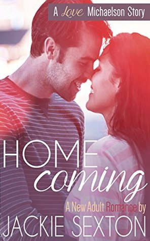 Homecoming: (A New Adult Romance) (Love Michaelson)