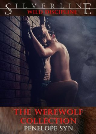Wild Discipline: The Werewolf Collection Penelope Syn