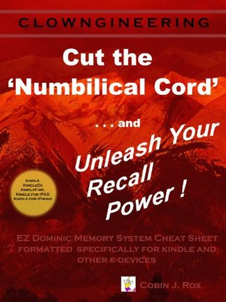 Cut the Numbilical Cord and Unleash Your Recall Power Cobin Rox