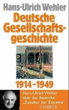 Deutsche Gesellschaftsgeschichte 1914-1949  by  Hans-Ulrich Wehler