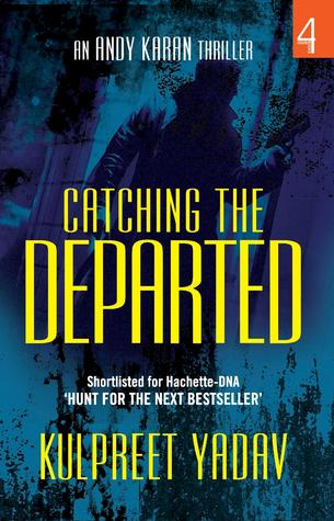 Catching the Departed (Andy Karan, #1)