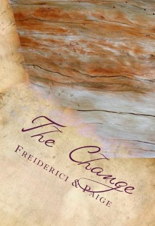 The Change (Tales of Anew Book 1) L.C. Freiderici
