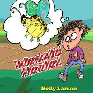 The Marvelous Mind of Marvin Marsh by Holly Larsen