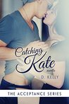 Catching Kate (Acceptance, #1.5)