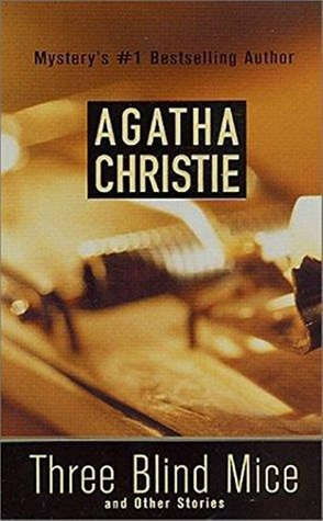 Three Blind Mice - Agatha Christie