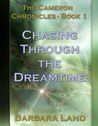 Chasing Through the Dreamtime (The Cameron Chronicles, #1)