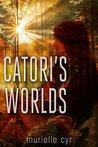 Catori's Worlds by Murielle Cyr