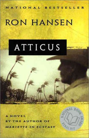 an analysis of atticus by ron hansen Ron hansen booklist ron hansen message board  atticus cody receives a  phone call to tell him the devastating news that his  chapter analysis of atticus .