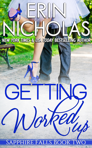 Review: Getting Worked Up (Sapphire Falls #2) – Erin Nicholas