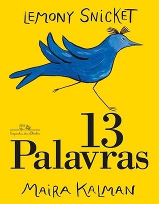 13 Palavras (2013) by Lemony Snicket