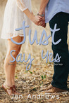 Just Say Yes (Just Say Yes, #2)